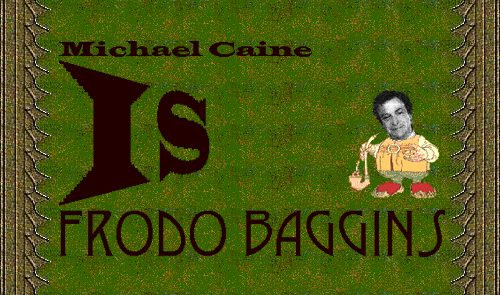 Michael Caine IS Frodo Baggins!